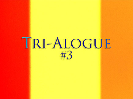 Tri-Alogue #3 by Caryn Cline, Linda Fenstermaker and Reed O'Beirne