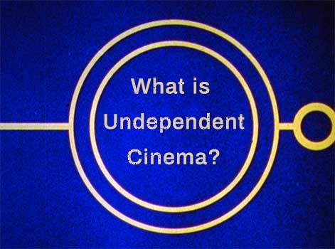 What is Undependent Cinema?
